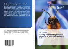 Bookcover of Scaling-up the entrepreneurial potential of beekeepers in rural India