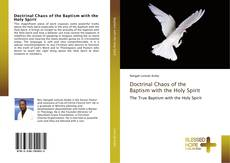 Bookcover of Doctrinal Chaos of the Baptism with the Holy Spirit