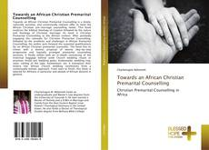 Bookcover of Towards an African Christian Premarital Counselling
