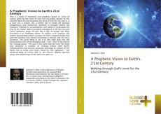 A Prophetic Vision to Earth's 21st Century的封面