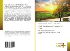 Bookcover of Your Salvation and The End of Time