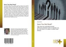 Bookcover of Have You Not Read?