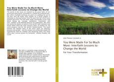 Capa do livro de You Were Made For So Much More: Interfaith Lessons to Change the World