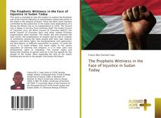 Bookcover of The Prophetic Wittiness in the Face of Injustice in Sudan Today