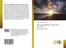 Bookcover of The Last Judgment: Jesus and the Least