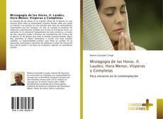 Copertina di Mistagogía de las Horas. II. Laudes, Hora Menor, Vísperas y Completas