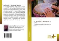 Bookcover of Le tambour à la louange de Dieu
