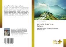 Bookcover of Le Souffle de Vie et ses Parfums