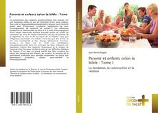 Capa do livro de Parents et enfants selon la bible : Tome I