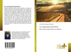 Bookcover of Le visionnaire de Christ