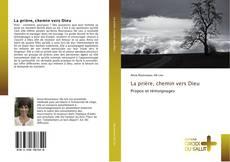Bookcover of La prière, chemin vers Dieu