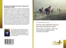 Bookcover of Se fixer des objectifs précis à base des domaines licites