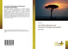 Copertina di Les billets d'humeur de Chasseur d'Images Spirituelles