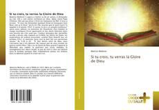 Portada del libro de Si tu crois, tu verras la Gloire de Dieu