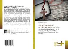 Portada del libro de La prière dynamique. L'arc des puissants est brisé.