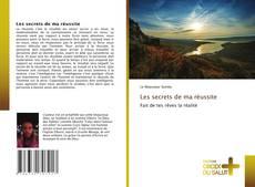 Buchcover von Les secrets de ma réussite