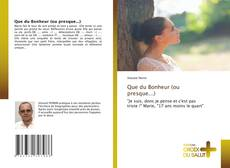 Bookcover of Que du Bonheur (ou presque...)
