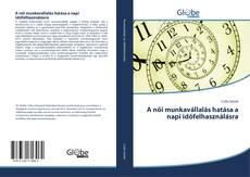 Bookcover of A női munkavállalás hatása a napi időfelhasználásra