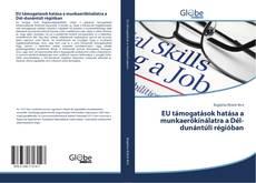 Bookcover of EU támogatások hatása a munkaerőkínálatra a Dél-dunántúli régióban