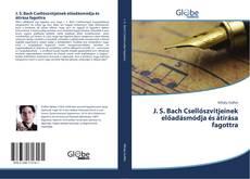 Обложка J. S. Bach Csellószvitjeinek előadásmódja és átírása fagottra