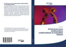 Bookcover of A francia és orosz neoklasszikus csellóirodalom és metodikai háttere