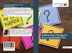 Bookcover of Embracing Change to live a purposeful life