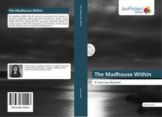 Bookcover of The Madhouse Within