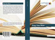 Bookcover of Pray You Now