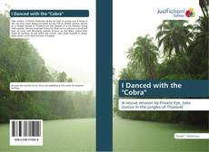 "Bookcover of I Danced with the ""Cobra"""