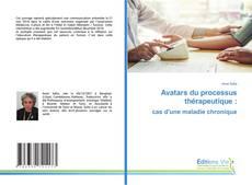 Copertina di Avatars du processus thérapeutique : cas d'une maladie chronique