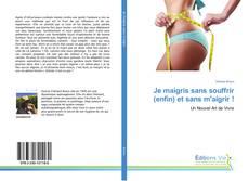 Bookcover of Je maigris sans souffrir (enfin) et sans m'aigrir !