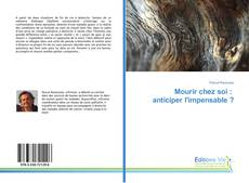 Bookcover of Mourir chez soi : anticiper l'impensable ?