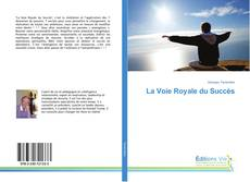 Bookcover of La Voie Royale du Succès