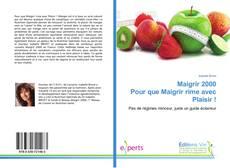 Bookcover of Maigrir 2000 Pour que Maigrir rime avec Plaisir !