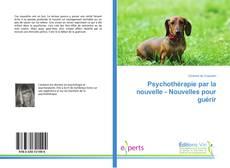 Bookcover of Psychothérapie par la nouvelle - Nouvelles pour guérir