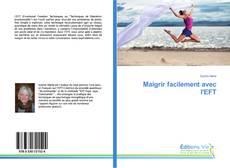 Bookcover of Maigrir facilement avec l'EFT