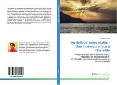 Bookcover of Au-delà de notre réalité - Une Ingénieure face à l'invisible