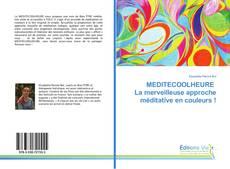 Bookcover of MEDITECOOLHEURE La merveilleuse approche méditative en couleurs !