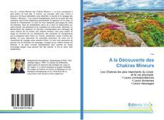 Bookcover of A la Découverte des Chakras Mineurs