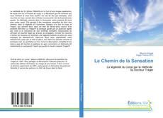 Bookcover of Le Chemin de la Sensation