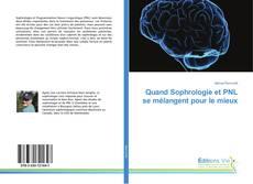 Bookcover of Quand Sophrologie et PNL se mélangent pour le mieux