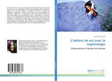Bookcover of L'estime de soi avec la sophrologie