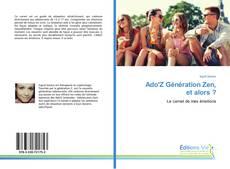 Bookcover of Ado'Z Génération Zen, et alors ?