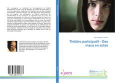 Capa do livro de Théâtre participatif - Des maux en actes