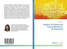 Bookcover of Intégrer la Posture du Coach Mental en 33 Exercices