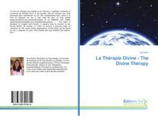 Bookcover of La Thérapie Divine - The Divine Therapy