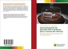 Capa do livro de Aproveitamento de garrafas PET e práticas para o ensino de ciências