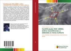 Capa do livro de Certificação ISO 14001: entre resistências e adesões à nova cultura