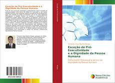 Copertina di Exceção de Pré-Executividade e a Dignidade da Pessoa Humana