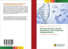 Buchcover von Chichuá (Xixuá): Planta Amazônica com Potencial Antigenotóxico